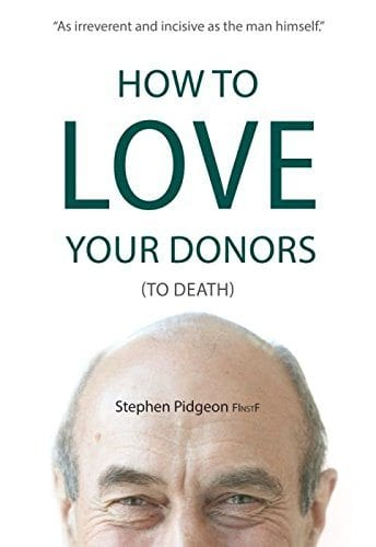 How to Love your donors Stephen Pidgeon