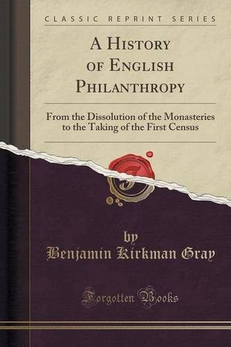 A history of english philanthropy Benjamin Kirkman Gray