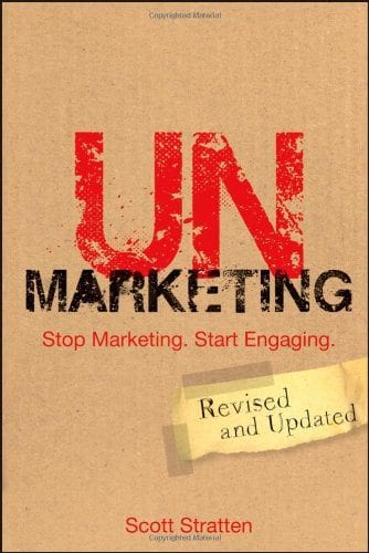 UnMarketing Stop Marketing Start Engaging