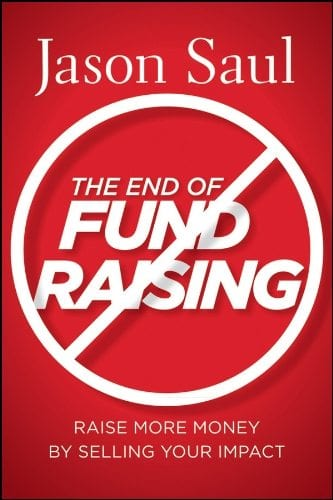 Jason Saul The End of Fundraising