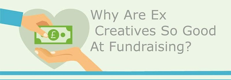 Why are ex-creatives so good at fundraising?