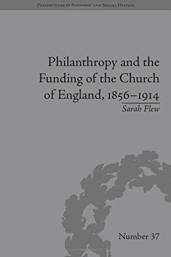 Philanthropy and the Funding of the Church of Englans 1856-1914