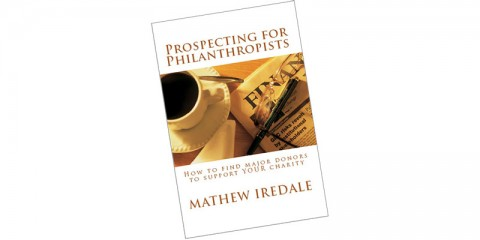 Prospecting for Philanthropists - by Mathew Iredale