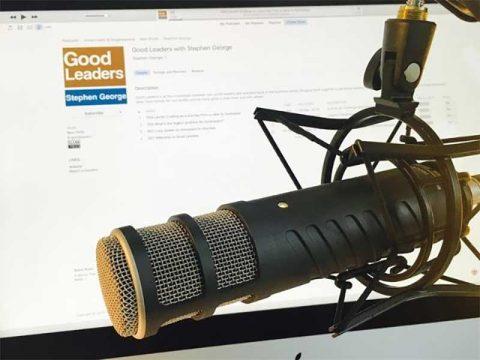 Good Leaders - Stephen George's podcast