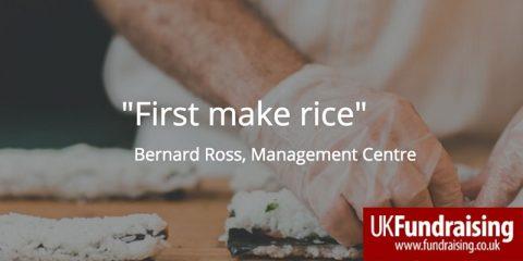 First make rice - by Bernard Ross, Management Centre