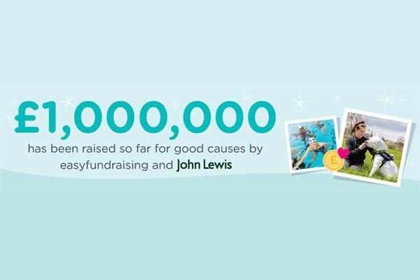 £1,000,000 raised via John Lewis and Easyfundraising