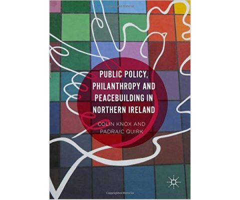 Public Policy, Philanthropy and Peacebuilding in Northern Ireland (cover)