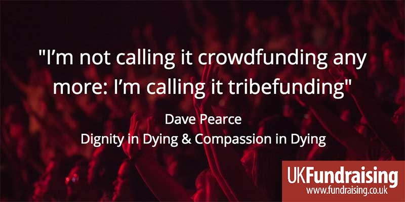 Tribefunding, not crowdfunding - quotation by Dave Pearce