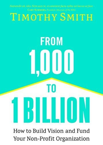 Timothy Smith From 1,000 to 1 Billion
