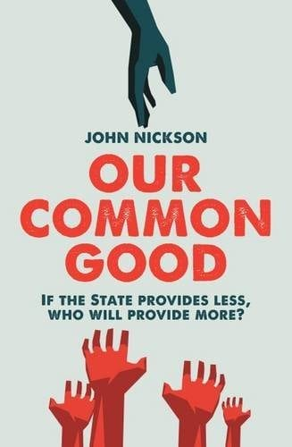 John Nickson Our Common Good
