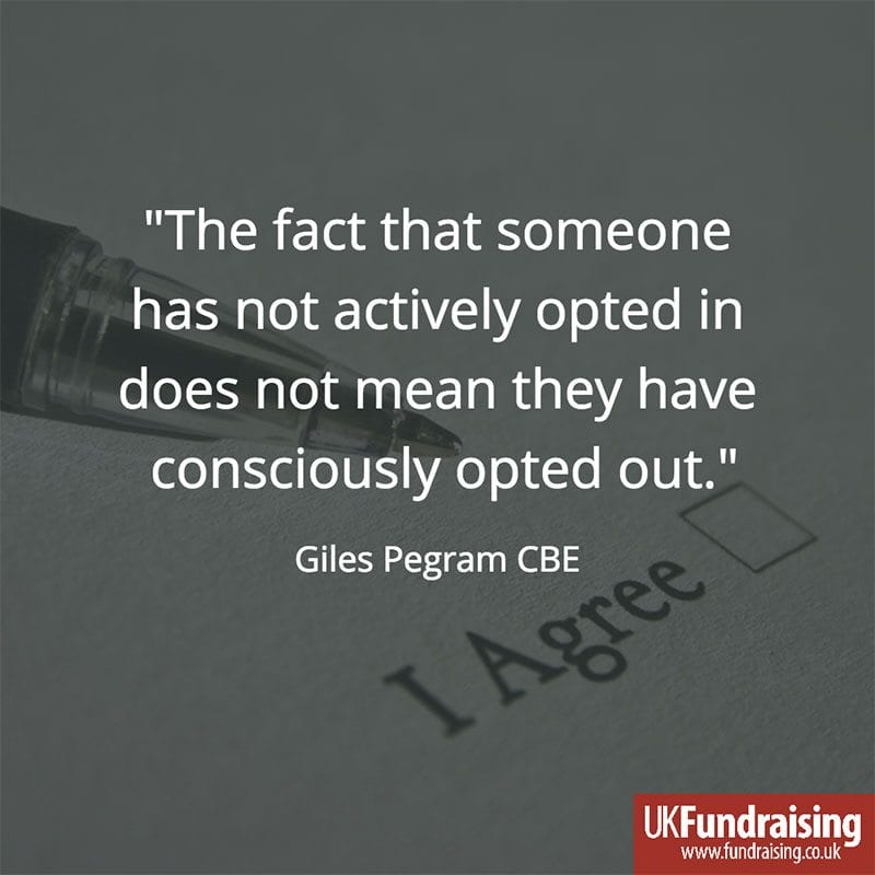 "Quote - ""The fact that someone has not actively opted in does not mean they have consciously opted out."" - Giles Pegram CBE"