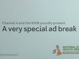 Channel 4 & RNIB team up with ads in National Eye Care Week