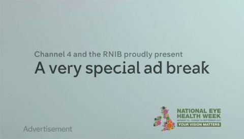 RNIB & Channel 4 ad break