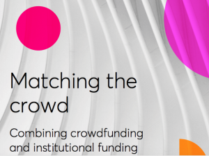 Matched crowdfunding can generate new support for arts & heritage organisations, says report