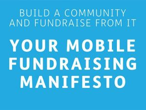 Build a community and fundraise from it: mobile fundraising principles from IFC 2017