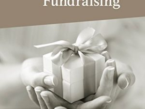 Gifted Fundraising – a practical guide to transforming donations into gifts