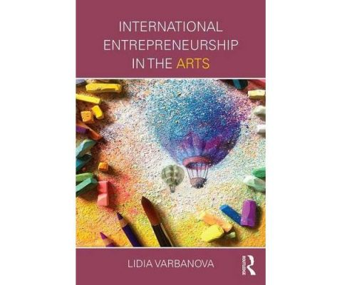 International Entrepreneurship in the Arts - by Lidia Varbanova