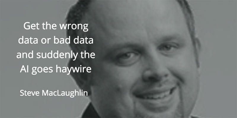 Steve MacLaughlin quote on bad data and artificial intelligence