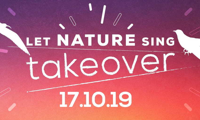 Let Nature Sing takeover 17-10-2019