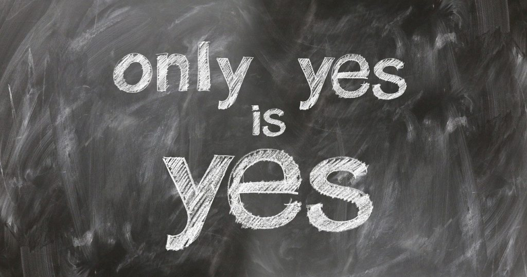Only yes is yes - chalked message on a blackboard - Pixabay