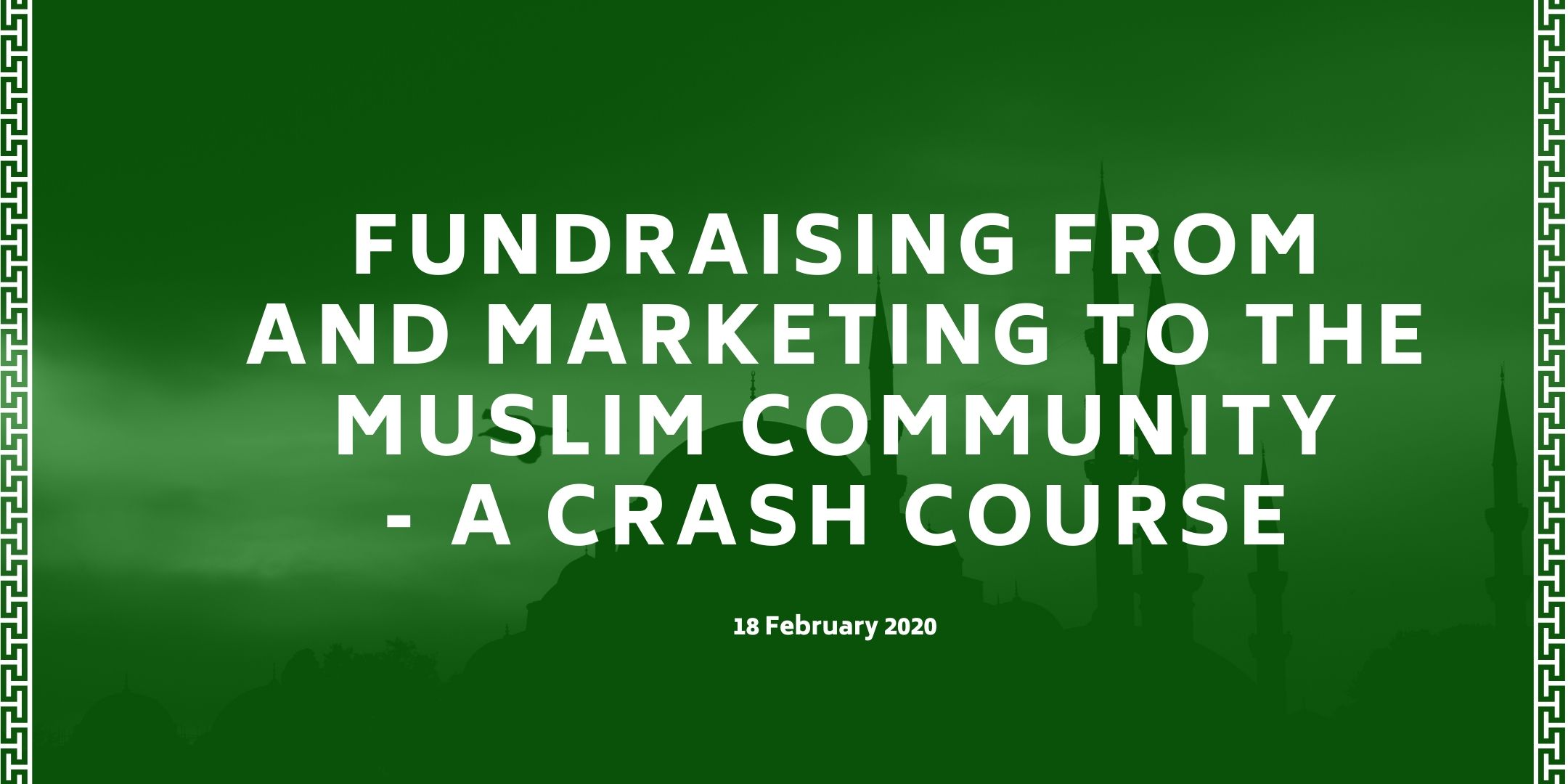 Fundraising from and marketing to the Muslim Community - course details