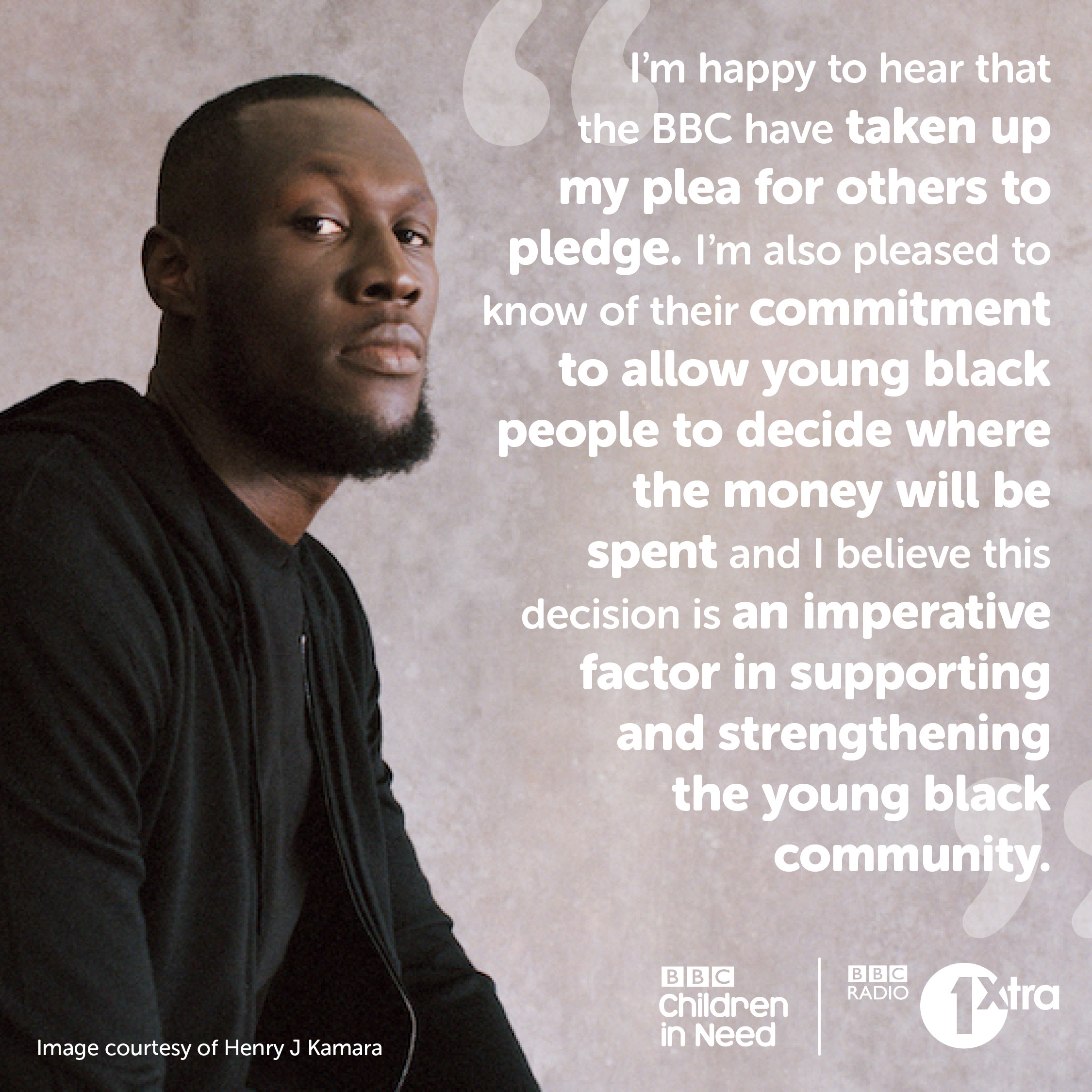 Stormzy's quote, welcoming £10m match funding from BBC Children in Need