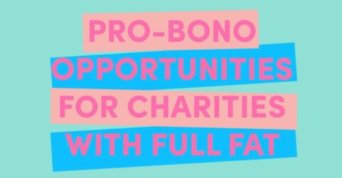 Pro bono offer from Full Fat agency