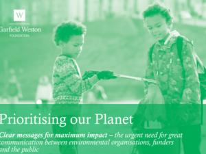 Garfield Weston Foundation & Media Trust partner to improve communications between environmental charities, funders & public