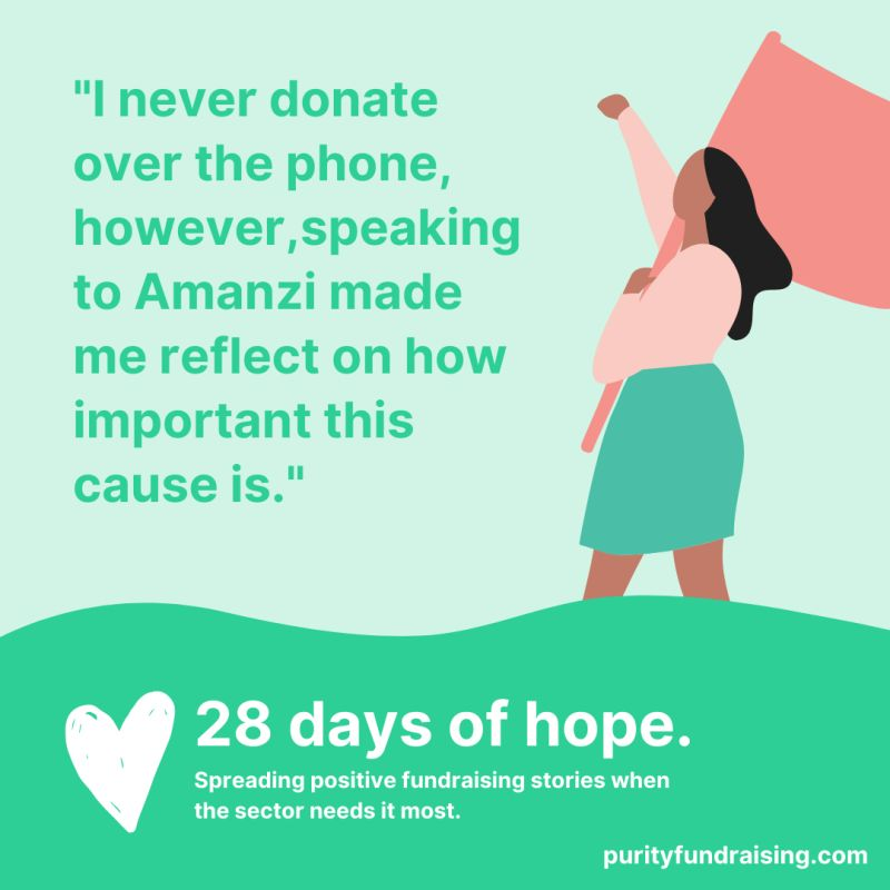 """I never donate over the phone. However, speaking to Amanzi made me reflect on how important this cause is"""