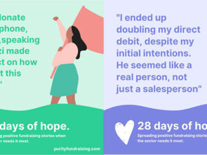 28 days of hope – positive fundraising stories from Purity Fundraising
