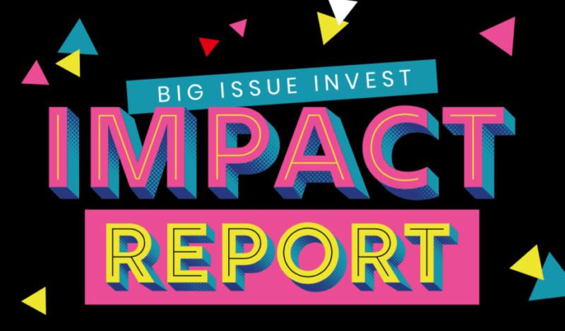 Big Issue Invest Impact Report