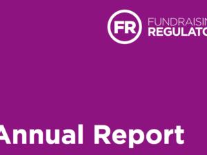 Fundraising Regulator publishes latest Annual Report & Accounts
