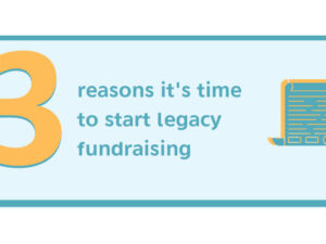 Infographic: three reasons it's time to start legacy fundraising