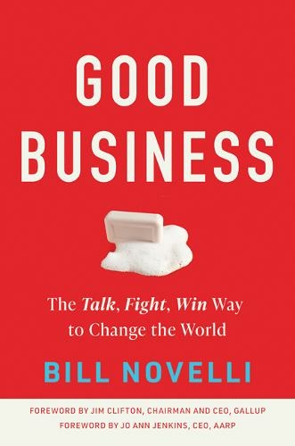 Good Business: The Talk, Fight, Win Way to Change the World