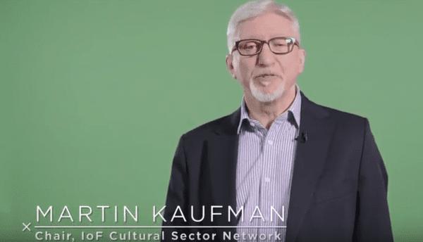 Martin Kaufman, Chair, IoF Cultural Sector Network