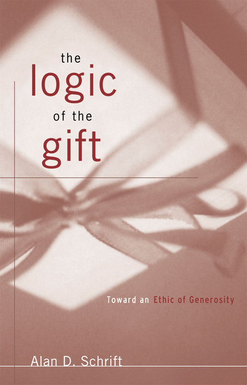 The Logic of the Gift: Towards an Ethics of Generosity