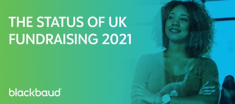 The Status of UK Fundraising 2021 report by Blackbaud