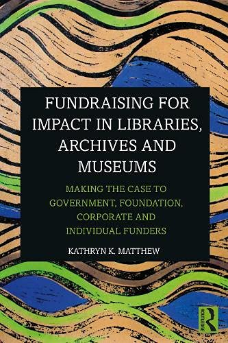 Fundraising for Impact in Libraries, Archives and Museums