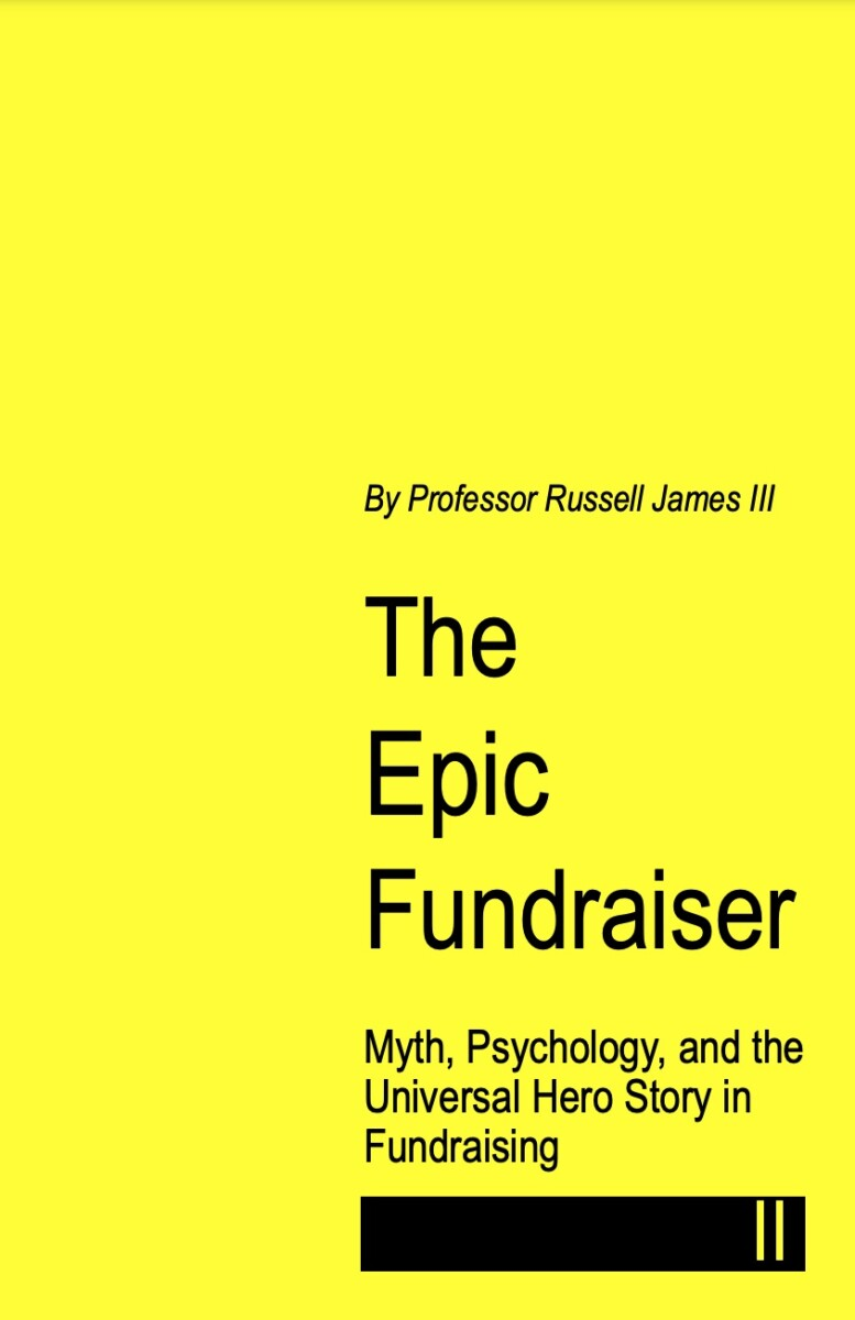 The Epic Fundraiser: Myth, Psychology, and the Universal Hero Story in Fundraising