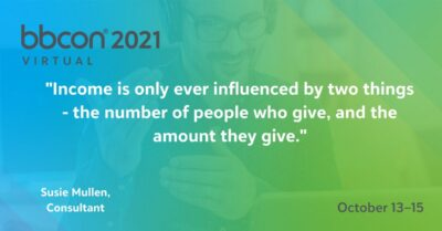"""""""Income is only ever influenced by two things"""" quote at bbcon 2021 from Susie Mullen"""